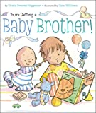 You're Getting a Baby Brother!, Sheila Sweeny Higginson, 1442420219