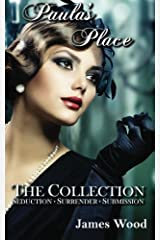 Paula's Place: Seduction, Surrender, Submission by James Wood (2013-02-20)