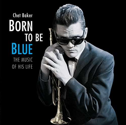 Born to Be Blue: Heartfelt Homage to Life & Music