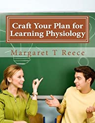 Craft Your Plan for Learning Physiology: 30-Day Challenge Workbook (What is physiology?) (Volume 3)
