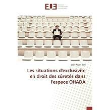 Les situations d'exclusivite en droit des sûretés dans l'espace OHADA
