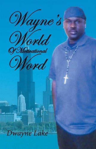 Wayne's World of Motivational - Dwayne Waynes