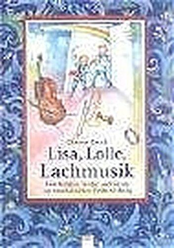 Lisa, Lolle, Lachmusik: Geschichten, Lieder und Spiele zur musikalischen Früherziehung (Edition Bücherbär)