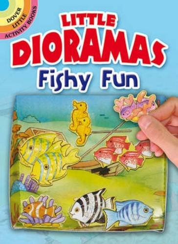 Little Dioramas--Fishy Fun (Dover Little Activity Books)