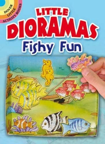 Little Dioramas--Fishy Fun (Dover Little Activity Books)