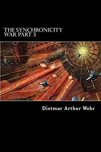 The Synchronicity War Part 3: Volume 3 by Dietmar Arthur Wehr (2014-04-10)