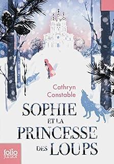 Sophie et la princesse des loups, Constable, Cathryn