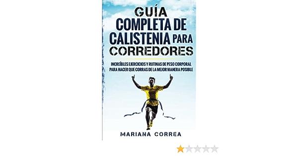 GUIA COMPLETA De CALISTENIA PARA CORREDORES: INCREIBLES ...