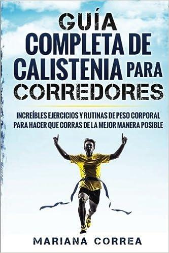 GUIA COMPLETA De CALISTENIA PARA CORREDORES ...