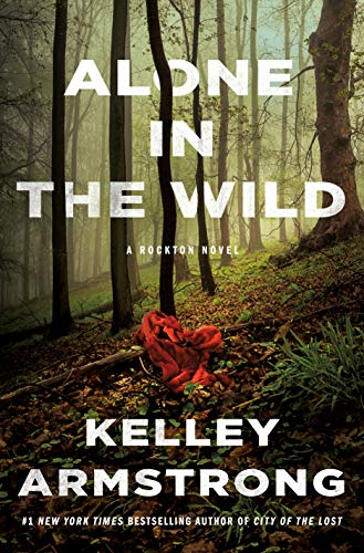 Alone in the Wild: A Rockton Novel (Casey Duncan Novels Book 5) by [Armstrong, Kelley]