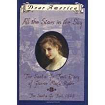 Dear America: All The Stars In The Sky: The Santa Fe Trail, Diary Of Florrie Ryder