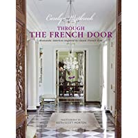 Through the French Door: Romantic interiors inspired by classic French style
