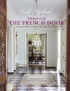 Through The French Door Romantic Interiors Inspired By Classic Style