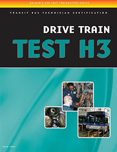 ASE Test Preparation - Transit Bus H3, Drive Train (DELMAR LEARNING'S ASE TEST PREP SERIES) by Cengage Learning