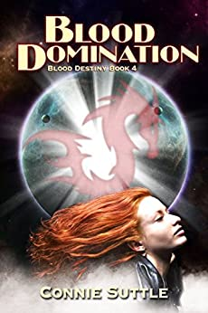 Blood Domination: Blood Destiny, Book 4 by [Suttle, Connie]