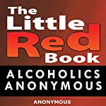 Little Red Book: Alcoholics Anonymous | Alcoholics Anonymous
