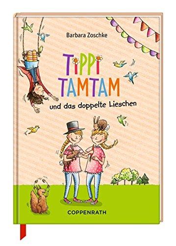 Tippi Tamtam und das doppelte Lieschen: (Bd. 6)