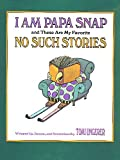 I Am Papa Snap and These Are My Favorite No Such Stories, Tomi Ungerer, 0385306539