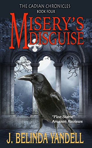 Misery's Disguise (The Cadian Chronicles Book 4)