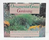 Ornamental Grass Gardening, Thomas A. Reinhardt and Martina Reinhardt, 0895867451
