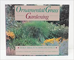 Ornamental Grass Gardening: Design Ideas, Functions and Effects