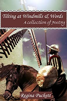 Tilting at Windmills & Words by [Puckett, Regina]