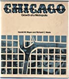 img - for Chicago: Growth of a Metropolis by Mayer Harold M. Wade Richard C. (1969-06-15) Hardcover book / textbook / text book