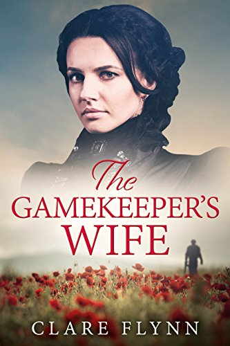 The Gamekeeper's Wife: An emotional 1920s saga of love and loss by [Flynn, Clare]