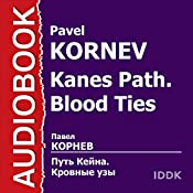 Kanes Path Blood Ties [Russian Edition] | Pavel Kornev
