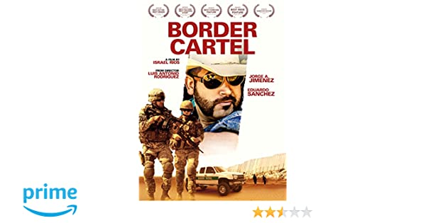 Amazon com: Border Cartel: Eduardo Sanchez, Jorge A  Jimenez