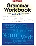 Grammar Workbook for the SAT, ACT, and More [Paperback] [2010] (Author) George Ehrenhaft Ed.D.