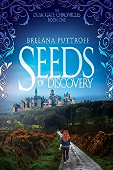 Seeds of Discovery (Dusk Gate Chronicles Book 1) by [Puttroff, Breeana]