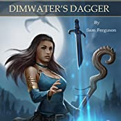 Dimwater's Dagger: The Sorceress of Aspenwood, Book 3 | Sam Ferguson