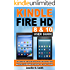 Kindle Fire HD 8 & 10 User Guide: The Complete User Guide With Step-by-Step Instructions. Master Your Kindle Fire HD 8 & 10 in 1 Hour!
