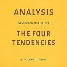 Analysis of Gretchen Rubin's The Four Tendencies