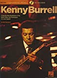 Kenny Burrell: A Step-By-Step Breakdown of the Guitar Styles and Techniques of a Jazz Legend (Guitar Signature Licks)