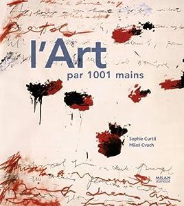 """Afficher """"L'art par 1001 mains"""""""