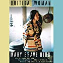 Ohitika Woman Audiobook by Mary Brave Bird, Richard Erdoes Narrated by Emily Durante