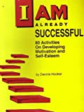 I Am Already Successful! : Instructor's Guide, Hooker, Dennis, 1563704420