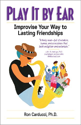 Play It by Ear:Improvise Your Way to Lasting Friendships