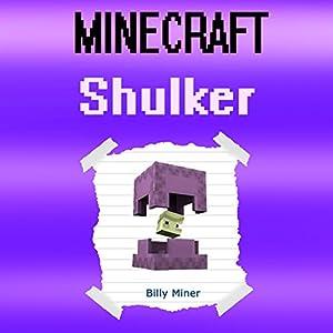 Minecraft Shulker: Diary of a Minecraft Shulker Audiobook