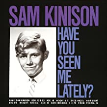 Have You Seen Me Lately by SAM KINISON (2009-12-08)