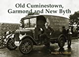 img - for Old Cuminestown, Garmond and New Byth book / textbook / text book