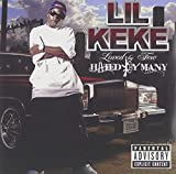 Loved by Few, Hated by Many by Lil Keke