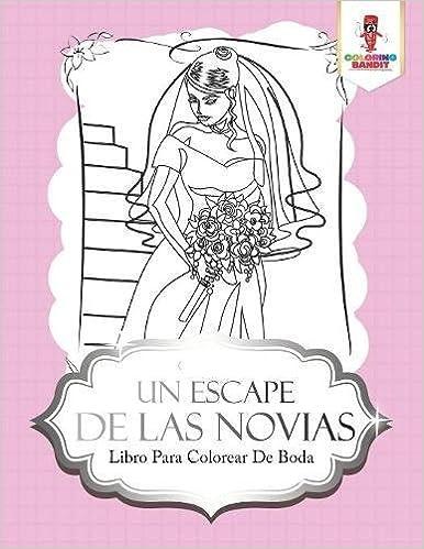 Buy Un Escape de Las Novias: Libro Para Colorear de Boda Book Online ...