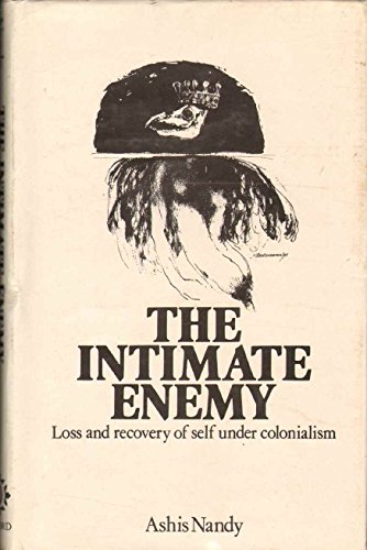 The Intimate Enemy: Loss and Recovery of Self Under Colonial