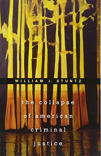 The Collapse of American Criminal Justice