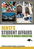 Rentz's Student Affairs Practice in Higher Education 4th Edition