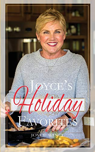 Joyce's Holiday Favorites by Joyce Wince