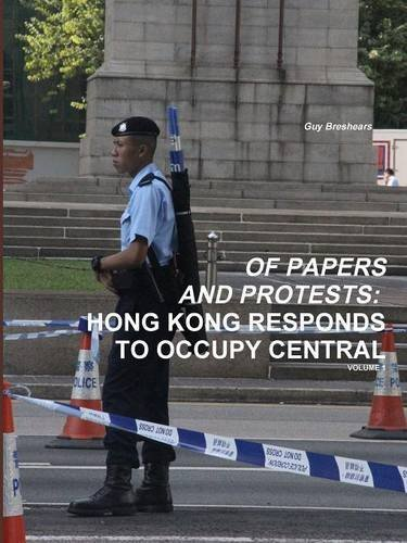 Of Papers And Protests: Hong Kong Responds To Occupy Central Volume 1